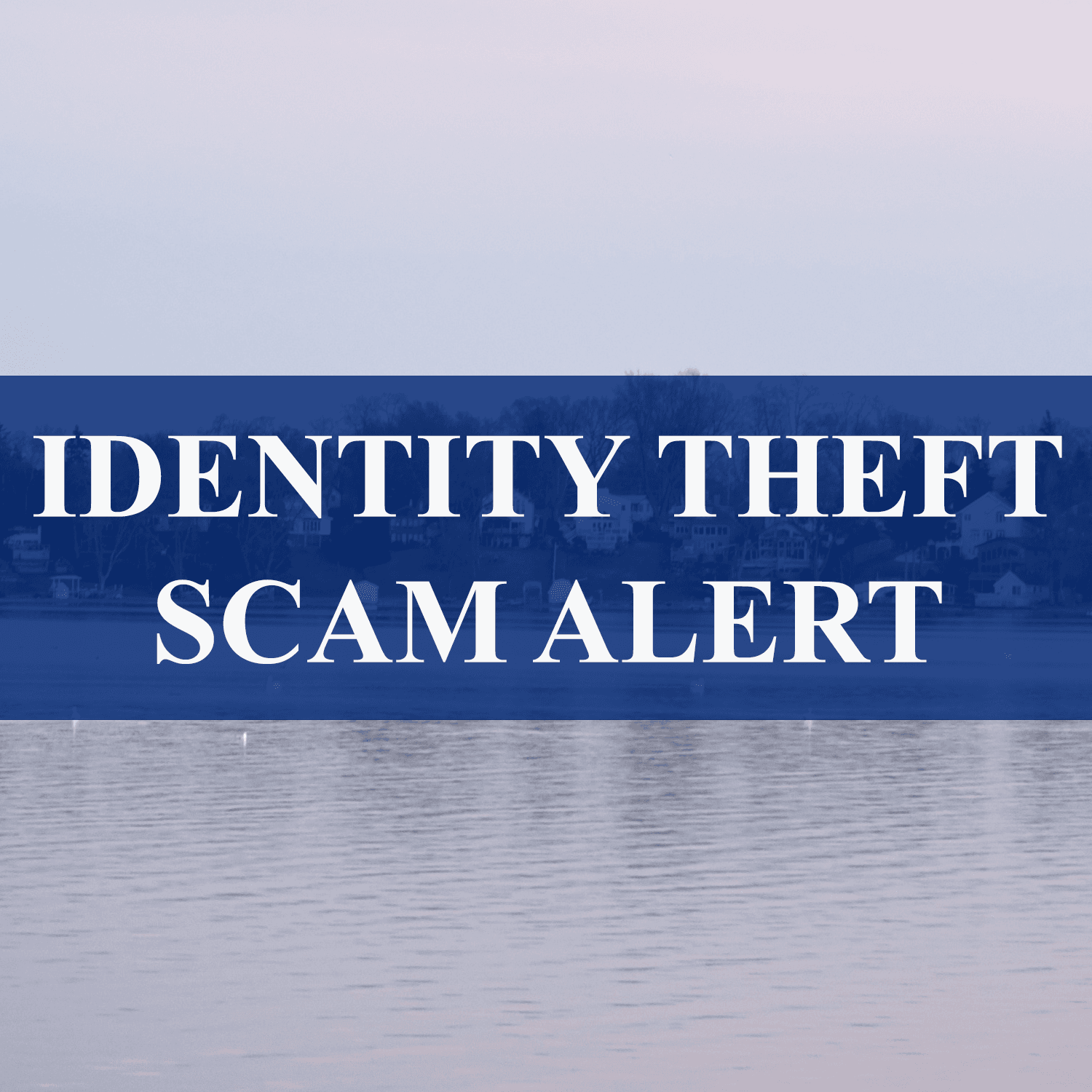 IDENITITY THEFT SCAM ALERT